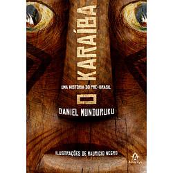 Karaiba, o - uma Historia do Pre-brasil