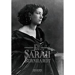 Eu, Sarah Bernhardt - Sarah Bernhardt