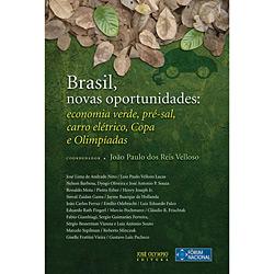 Brasil, Novas Oportunidades - Economia Verde, Pré-sal, Carro Elétrico, Copa e Olimpíadas