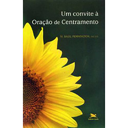 Convite a Oracao de Centramento, Um