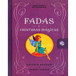 Enciclopédia Mitológica - Fadas e Criaturas Mágica
