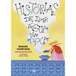 Histórias de Dar Água na Boca - Lembranças Gastronômicas, Histórias e Receitas