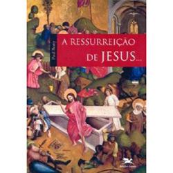Ressurreicao de Jesus, A