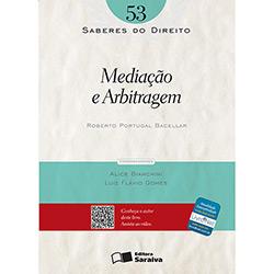 Mediação e Arbitragem - Vol.53 - Coleção Saberes do Direito