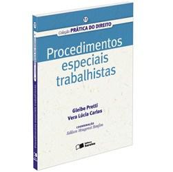 Procedimentos Especiais Trabalhistas - Col. Pratica do Direito 11