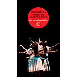Dramaturgia da Memória no Teatro-dança, A