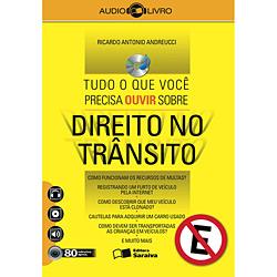 Tudo o Que Você Precisa Ouvir Sobre Direito no Trânsito - Autor Ricardo Antonio Andreucci - Cd de Audiolivro