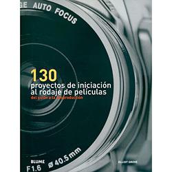 130 Proyectos de Iniciación Al Rodaje de Películas