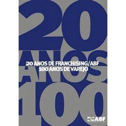 20 Anos de Franchising: 0 Anos de Varejo