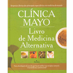 Clínica Mayo: Livro de Medicina Alternativa