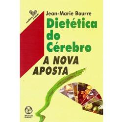 Dietética do Cérebro: a Nova Aposta - Jean-marie Bourre