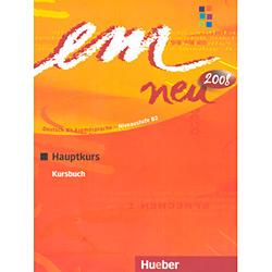 Em Neu 2008 - Hauptkurs - Kursbuch - Deutsch Als Fremdsprache - Niveaustufe B2