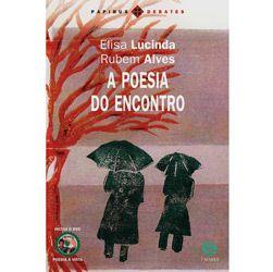 Poesia do Encontro, a - Inclui o Dvd Poesia a Vista -coleção Papirus Debates