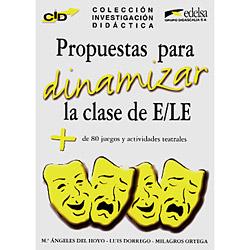 Investigación Didáctica: Propuestas para Dinamizar La Clase de E/le: + 80 Juegos Y Actividades Teatrales