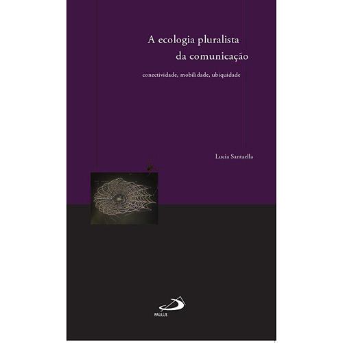 Ecologia Pluralista da Comunicação, A