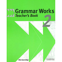 Livro : Grammar Works 2 Teacher Book