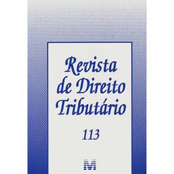 Revista de Direito Tributário - Vol.113