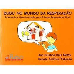 Dudu no Mundo da Respiração Orientação e Conscientização para Crianças Respiradoras Orais