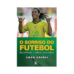 Sorriso do Futebol: Ronaldinho, o Último Romântico, O