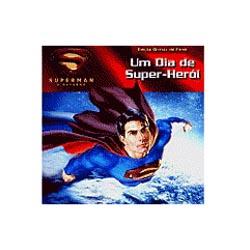 Superman, o Retorno - um Dia de Super Herói
