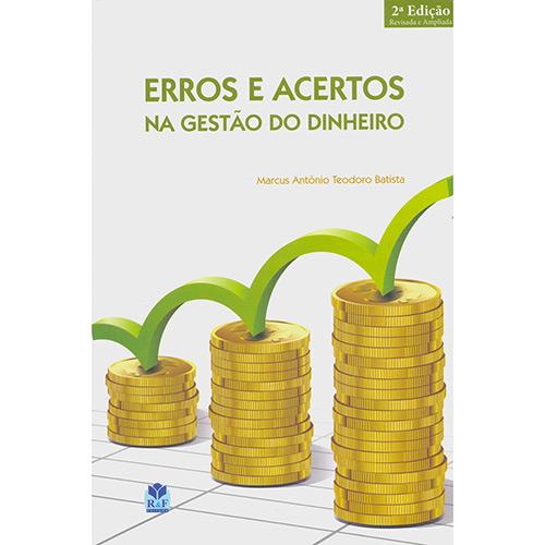 Erros e Acertos na Gestão do Dinheiro - Marcus Antônio Teodoro Batista