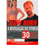 Slow Burn - a Revoluçao do Fitness