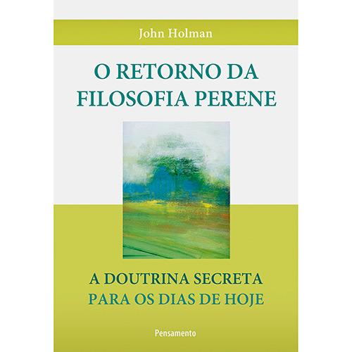 O Retorno da Filosofia Perene: a Doutrina Secreta para os Dias de Hoje