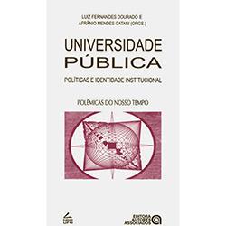 Universidade Pública: Políticas e Identidade Institucional - Afrânio Mendes Catani