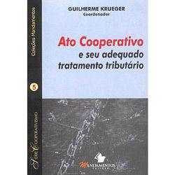 Ato Cooperativo e Seu Adequado Tratamento Tributário