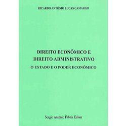 Direito Econômico e Direito Administrativo: o Estado e o Poder...
