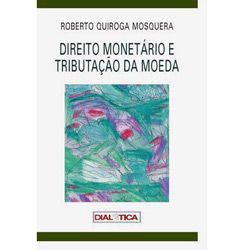 Direito Monetário e Tributação da Moeda