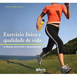 Exercicio Fisico e Qualidade de Vida - Avaliacao, Prescricao e Planejament