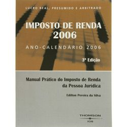 Imposto de Renda 2006 - Manual Prático do Irpj