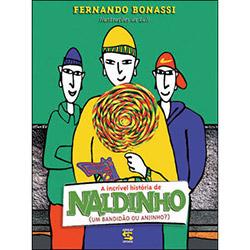 Incrivel Historia de Naldinho, A