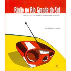 Rádio no Rio Grande do Sul ( Anos 20, 30 e 40 ): dos Pioneiros