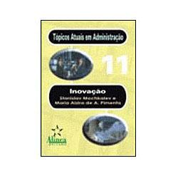 Tópicos Atuais em Administração: Inovação, Vol. 11