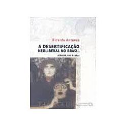 Desertificaçao Neoliberal no Brasil, A