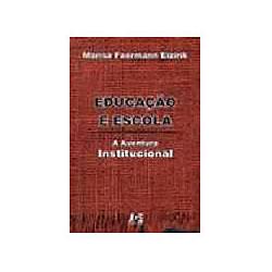 Educaçao e Escola