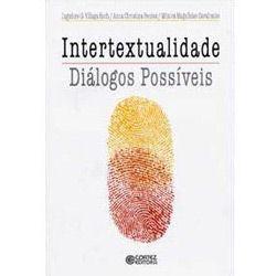Intertextualidade: Diálogos Possíveis - Ingedore G. Villaça Koch, Anna Christina Bentes e Mônica Magalhães Cavalcante