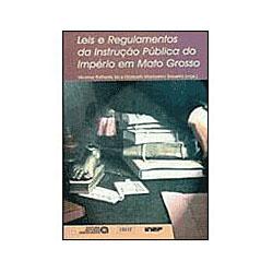 Leis e Regulamentos da Instrução Pública do Império em Mato Grosso
