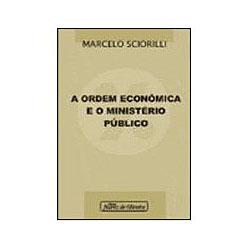 Ordem Econômica e o Ministério Público, A