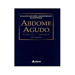 Abdome Agudo: Clínica e Imagem - Jacob Szejnfeld, Antonio Carlos Lopes, Samuel Reibscheid