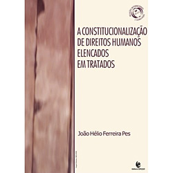 Constitucionalização de Direitos Humanos Elencados em Tratados, A