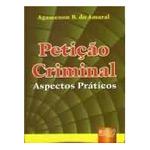 Petiçao Criminal - Aspectos Praticos