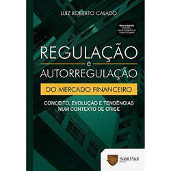 Regulacao e Autorregulacao do Mercado Financeiro
