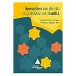 Inovaçoes em Direito e Processo de Familia