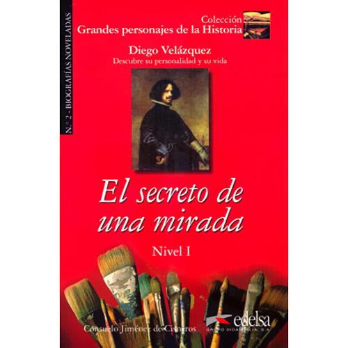 Grandes Personajes de La Historia: El Secreto de Una Mirada: Diego Velázquez - Nivel 1 - Volume 2