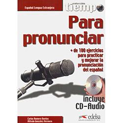 Tiempo: para Pronunciar: + de 100 Ejercicios para Practicar Y Mejorar La Pronunciación Del Español Con Cd Audio