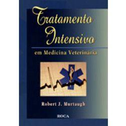 Tratamento Intensivo em Medicina Veterinária - Robert J. Murtaugh