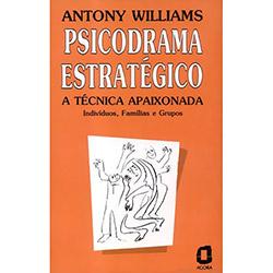 Psicodrama Estratégico: a Técnica Apaixonada